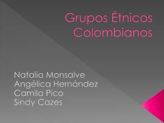 Grupos Étnicos Colombianos