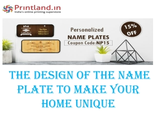 The design of the Name plate to make your home unique