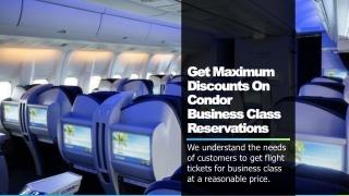 Get Maximum Discounts On Condor Business Class Reservations