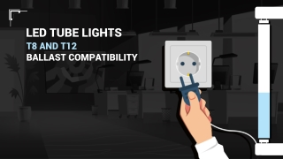 LED Tube Lights t8 and t12 ballast compatibility