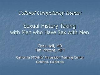 Cultural Competency Issues: Sexual History Taking with Men who Have Sex with Men