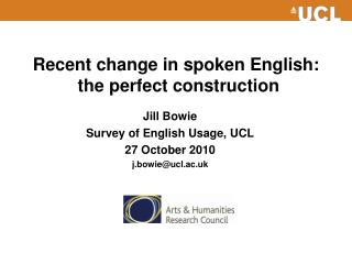 Recent change in spoken English:  the perfect construction