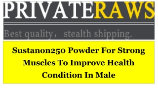 Sustanon250 Powder For Strong Muscles To Improve Health Condition In Male
