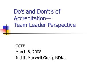 Do's and Don't's of Accreditation— Team Leader Perspective