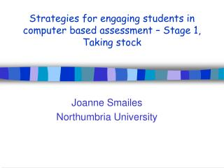 Strategies for engaging students in computer based assessment – Stage 1, Taking stock