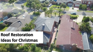 Roof Restoration Ideas for Christmas