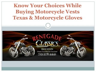 Know Your Choices While Buying Motorcycle Vests Texas & Motorcycle Gloves