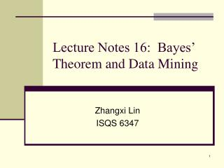 Lecture Notes 16:  Bayes' Theorem and Data Mining