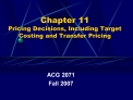 Chapter 11 Pricing Decisions, Including Target Costing and Transfer Pricing