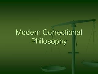 Modern Correctional Philosophy