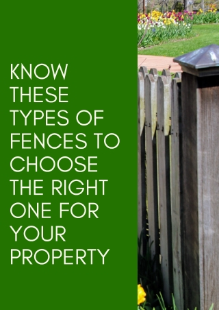 Know These Types of Fences to Choose The Right One For Your Property