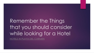 Remember the Things that you should consider while looking for a Hotel