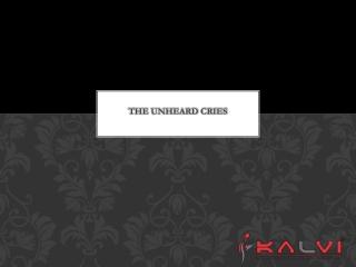 The Unheard Cries