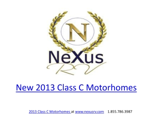 New 2013 Class C Motorhomes by NeXus RV