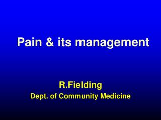 Pain & its management