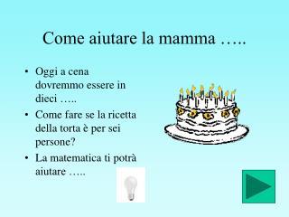 Come aiutare la mamma …..