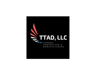 TTAD, LLC General Contractor and Manufacturing