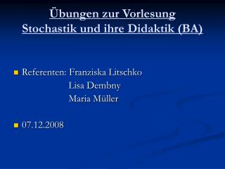 Übungen zur Vorlesung Stochastik und ihre Didaktik (BA)