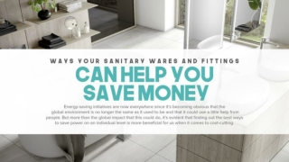 Ways Your Sanitary Wares And Fittings Can Help You Save Money