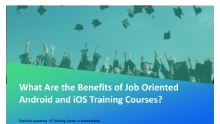 What Are the Benefits of Job Oriented Android and iOS Training Courses?