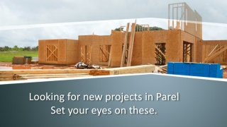 Looking for new projects in Parel – Set your eyes on these.