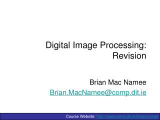 Digital Image Processing: Revision