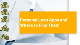 Personal Loan Apps and Where to Find Them