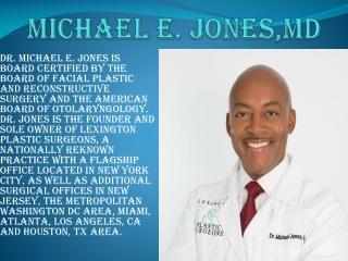 DR. MICHAEL E. JONES - Dr. Michael E. Jones