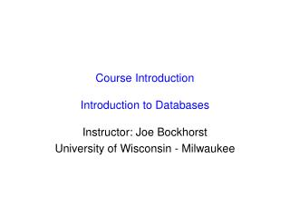 Course Introduction Introduction to Databases