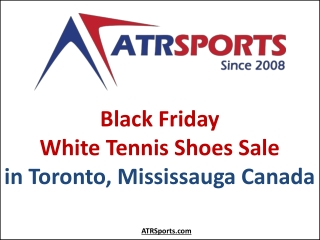 Black Friday White Tennis Shoes Sale in Toronto, Mississauga Canada