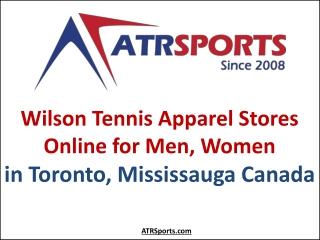 Wilson Tennis Apparel Stores Online for Men, Women in Toronto, Mississauga Canada