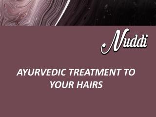 Ayurvedic treatment to your hairs