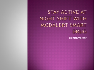Stay active at night shift with Modalert smart drug