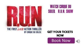 Cheapest Cirque du Soleil R.U.N Tickets