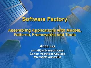 Software Factory Assembling Applications with Models, Patterns, Frameworks and Tools