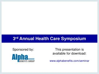 3 rd  Annual Health Care Symposium