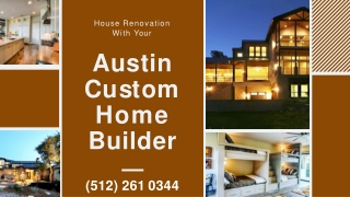 House Renovation With Your Austin Custom Home Builder