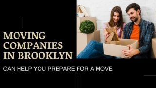 Moving Companies in Brooklyn Can Help You Prepare for a Move