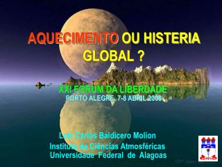 AQUECIMENTO  OU HISTERIA GLOBAL ?