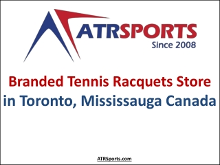 Branded Tennis Racquets Store in Toronto, Mississauga Canada