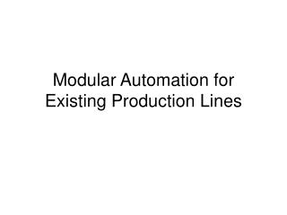 Modular Automation for Existing Production Lines