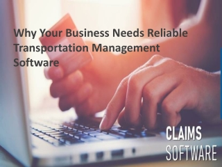 Why Your Business Needs Reliable Transportation Management Software