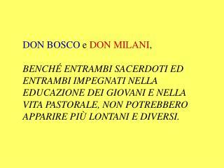 DON BOSCO e DON MILANI ,