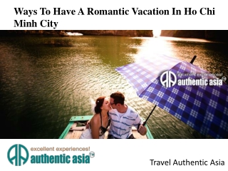 Ways To Have A Romantic Vacation In Ho Chi Minh City