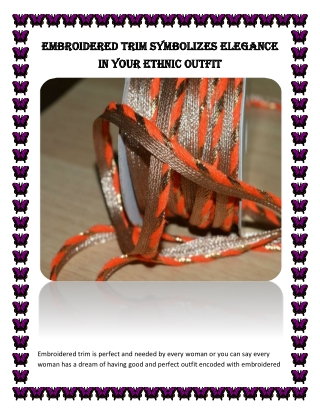 Embroidered Trim Symbolizes Elegance in your Ethnic Outfit