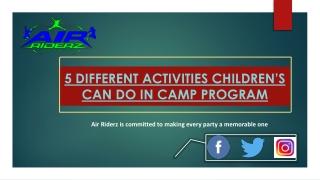 5 Different Activities Children's can do in Camp Program