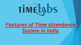 Features of Time Attendance System in India