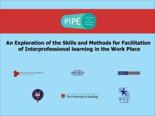An Exploration of the Skills and Methods for Facilitation  of Interprofessional learning in the Work Place