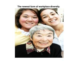 The newest form of workplace diversity