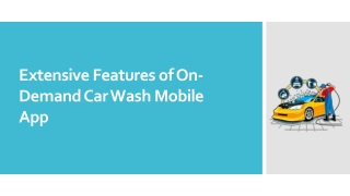 Extensive Features of On-Demand Car Wash Mobile App